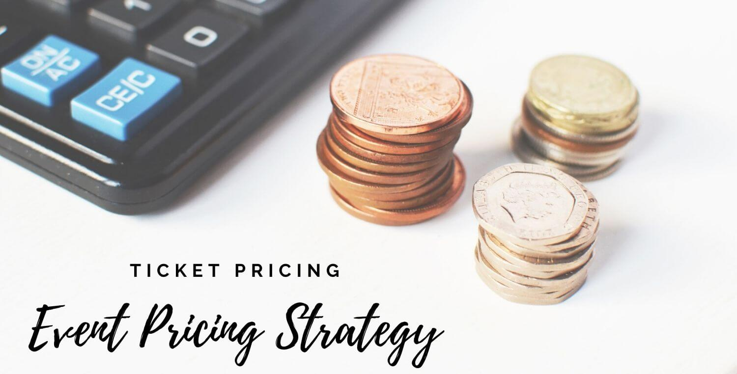 Event Pricing Strategy 2020: Ticket Pricing Tips & How To Ace It