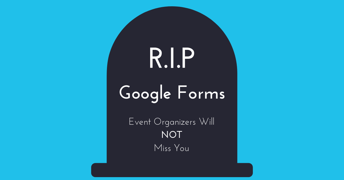 R.I.P Google Forms | Customize Your Registration Forms On AllEvents.in