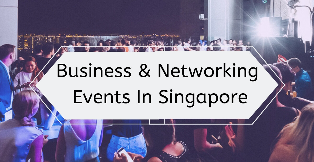 Top 5 Business And Networking Events In Singapore
