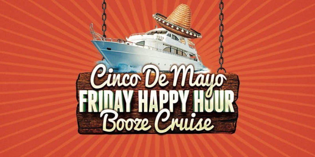 cinco de mayo happy hour booze cruise