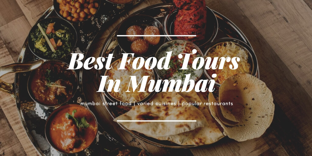 7 Best Food Tours In Mumbai