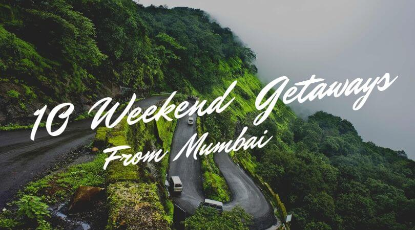 10 Best Getaways From Mumbai To Break From The Rut