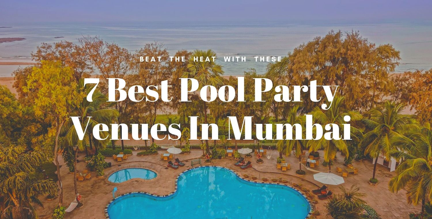 7 Best Pool Party Venues In Mumbai To Beat The Heat