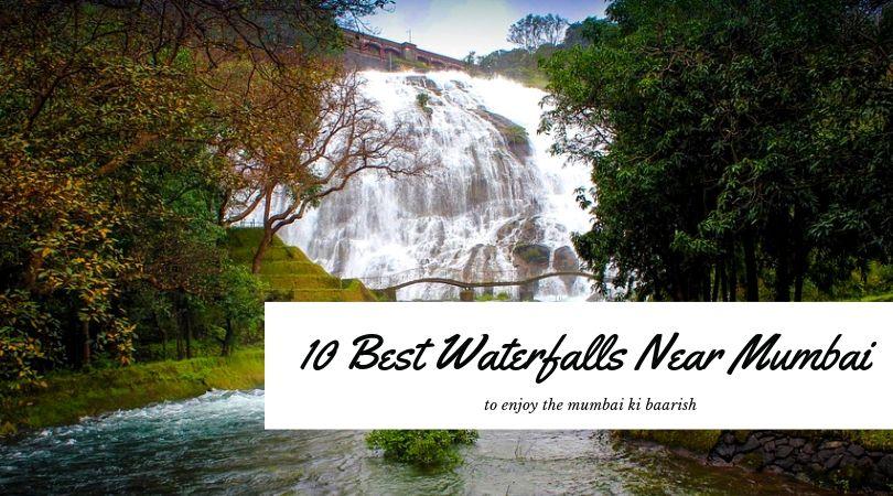10 Waterfalls Near Mumbai You Should Definitely Visit