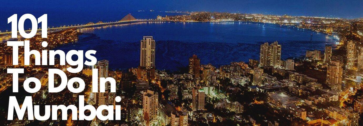 101 Things To Do In Mumbai | Mumbai Guide