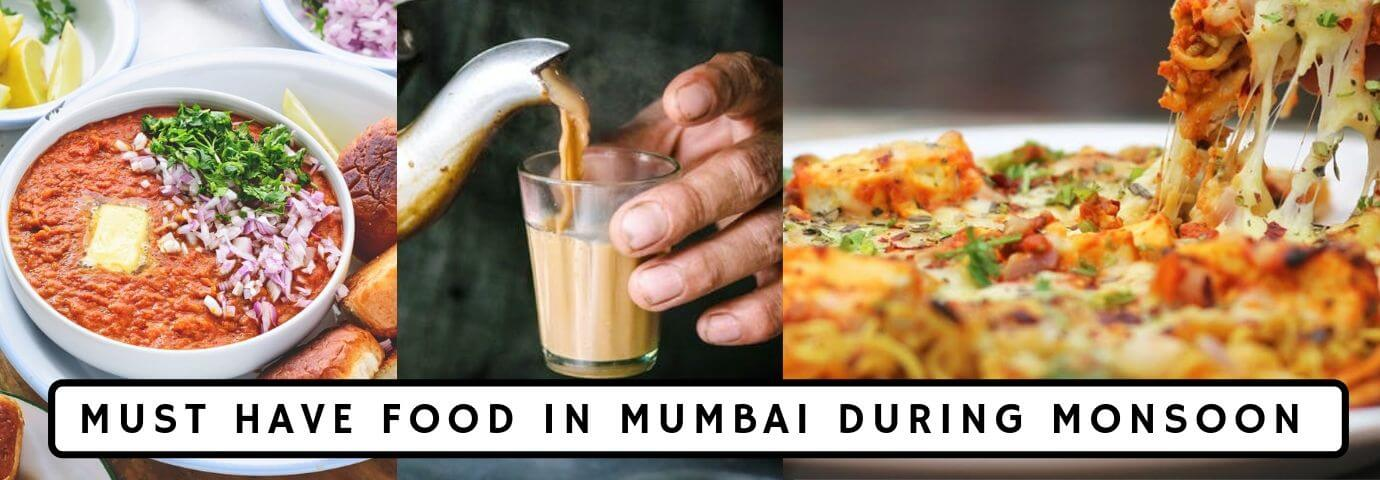 7 Must Have Mumbai Food During The Monsoon