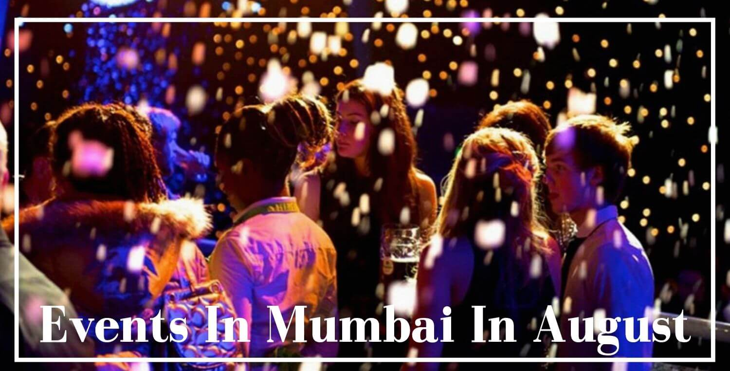 The Ultimate Guide to Events in Mumbai in August 2019