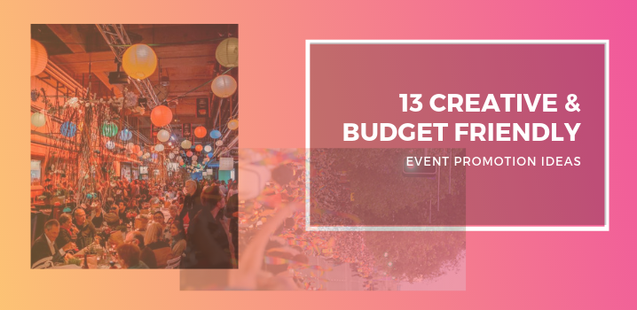 Creative And Budget Friendly Event Promotion Ideas