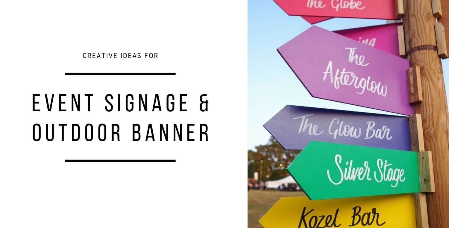 16 Event Signage And Creative Outdoor Banner Ideas