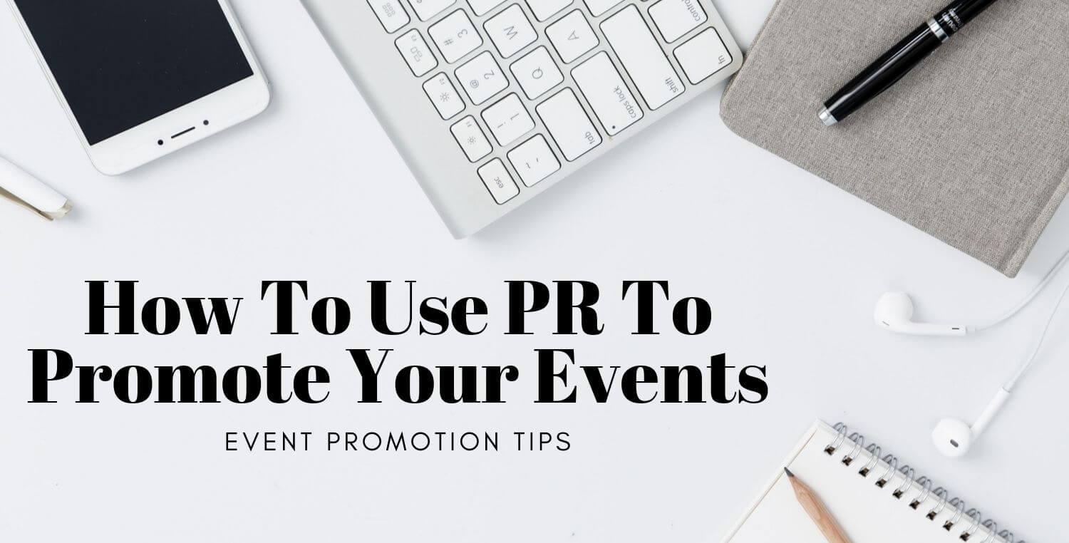 How To Use PR To Promote Your Event?