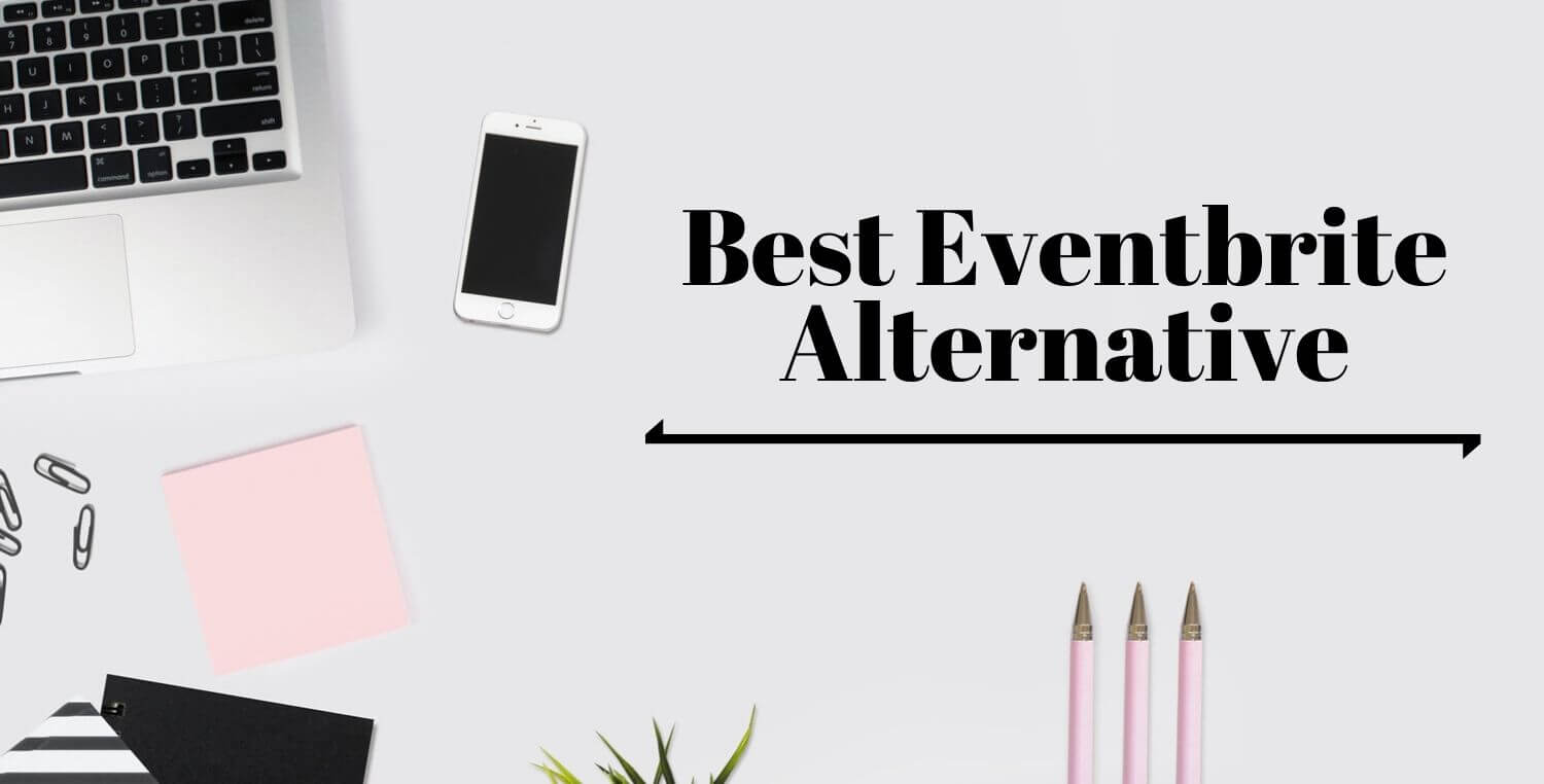 Best Eventbrite Alternative In 2019
