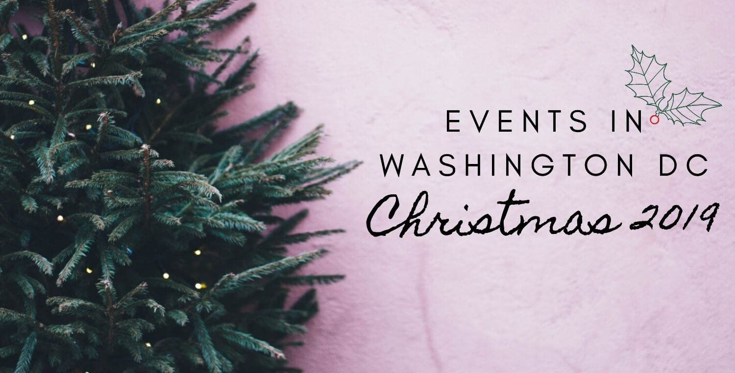 Christmas In Washington DC 2019: Things To Do & Events To Attend!