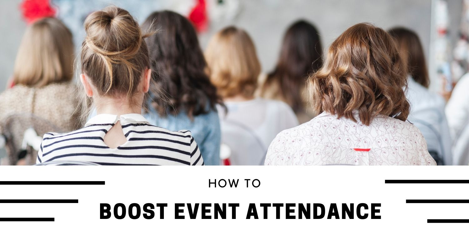 Effective Ways To Boost Event Attendance
