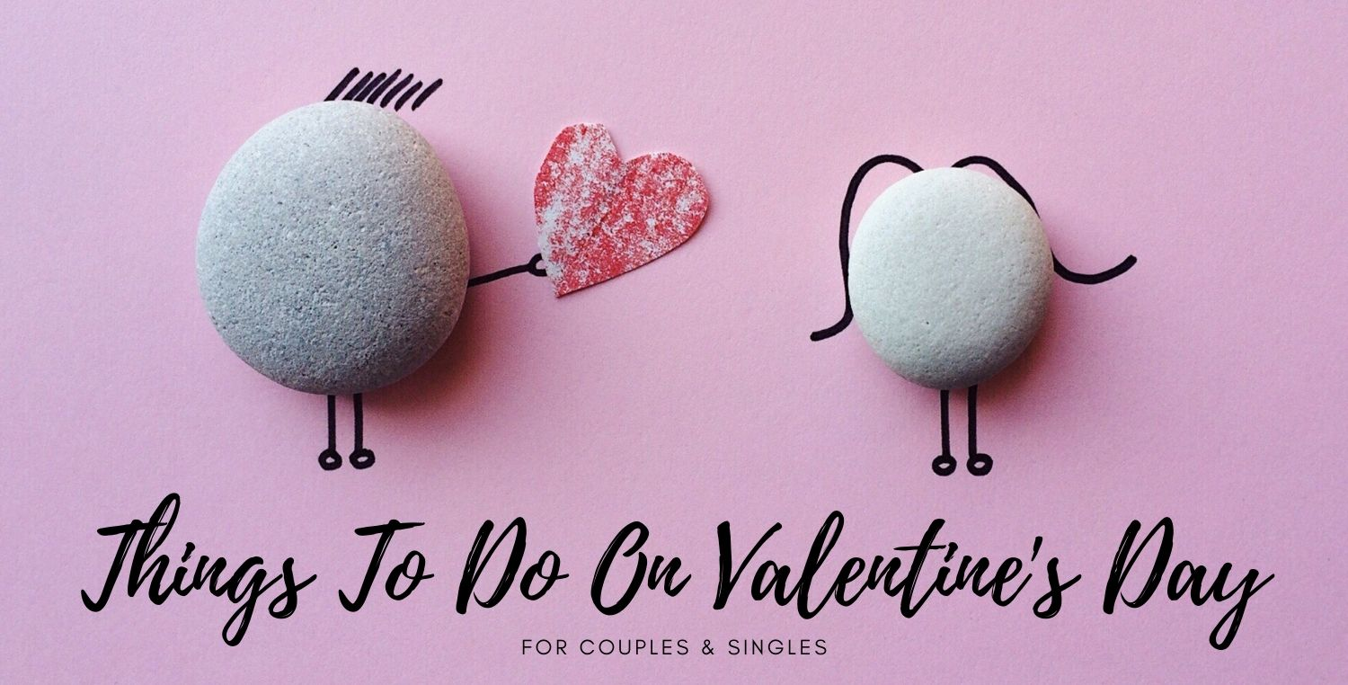 Best Things To Do On Valentine's Day 2021 | For Couples & Singles